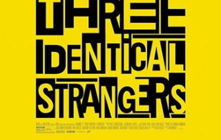 THREE IDENTICAL STRANGERS (12A)