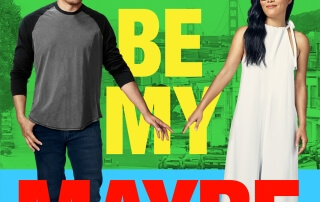 ALWAYS BE MY MAYBE (12A)