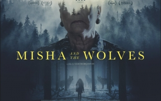 PREVIEW: Misha and the Wolves (12A)